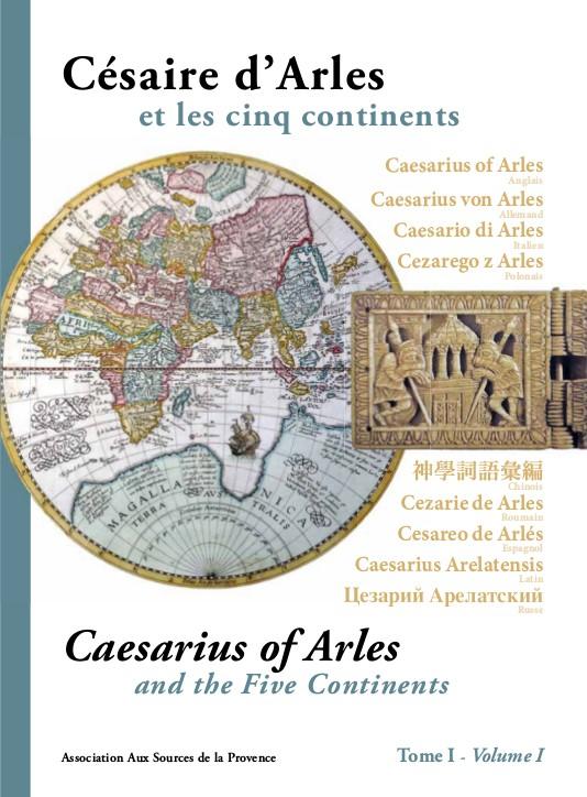 Césaire d'Arles et les cinq continents – tome 1